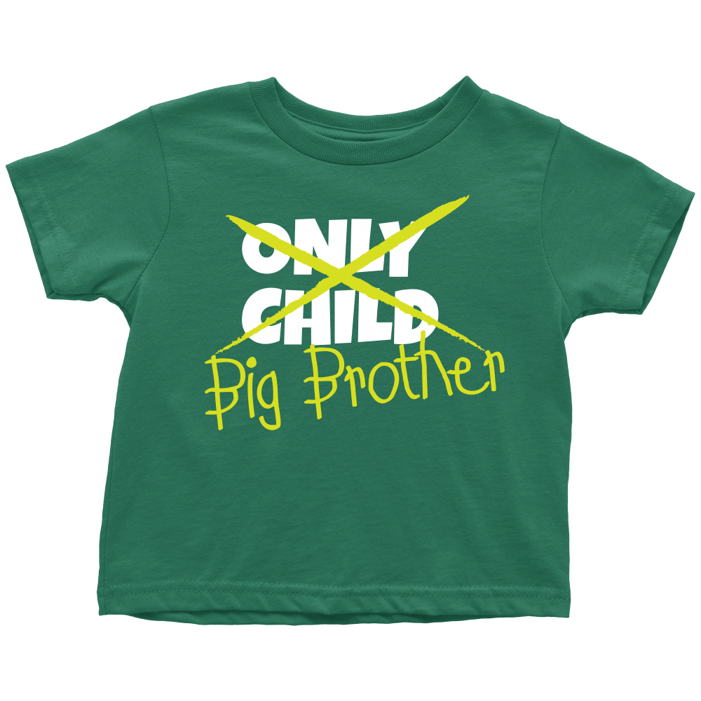 Only Child to Big Brother Green Toddler T-Shirt