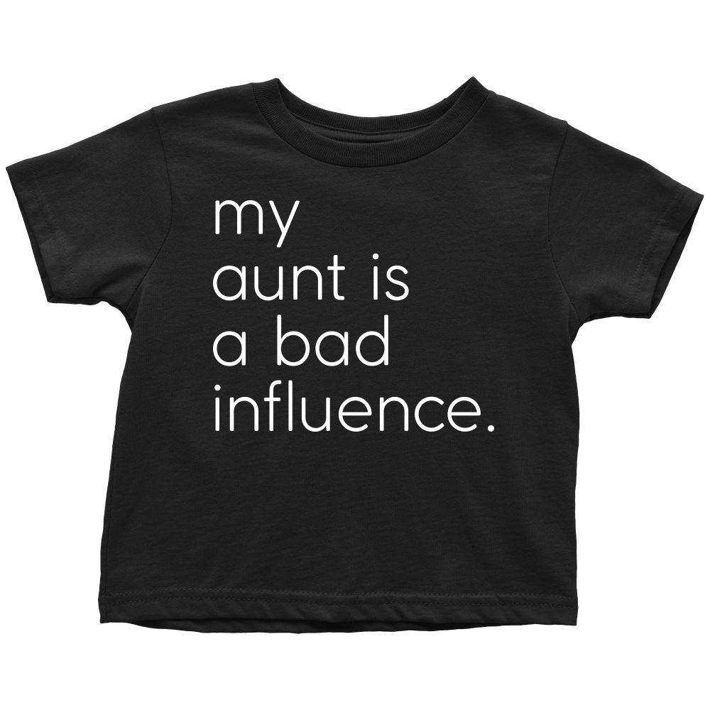 My Aunt Is A Bad Influence - Fun Toddler Black Tee