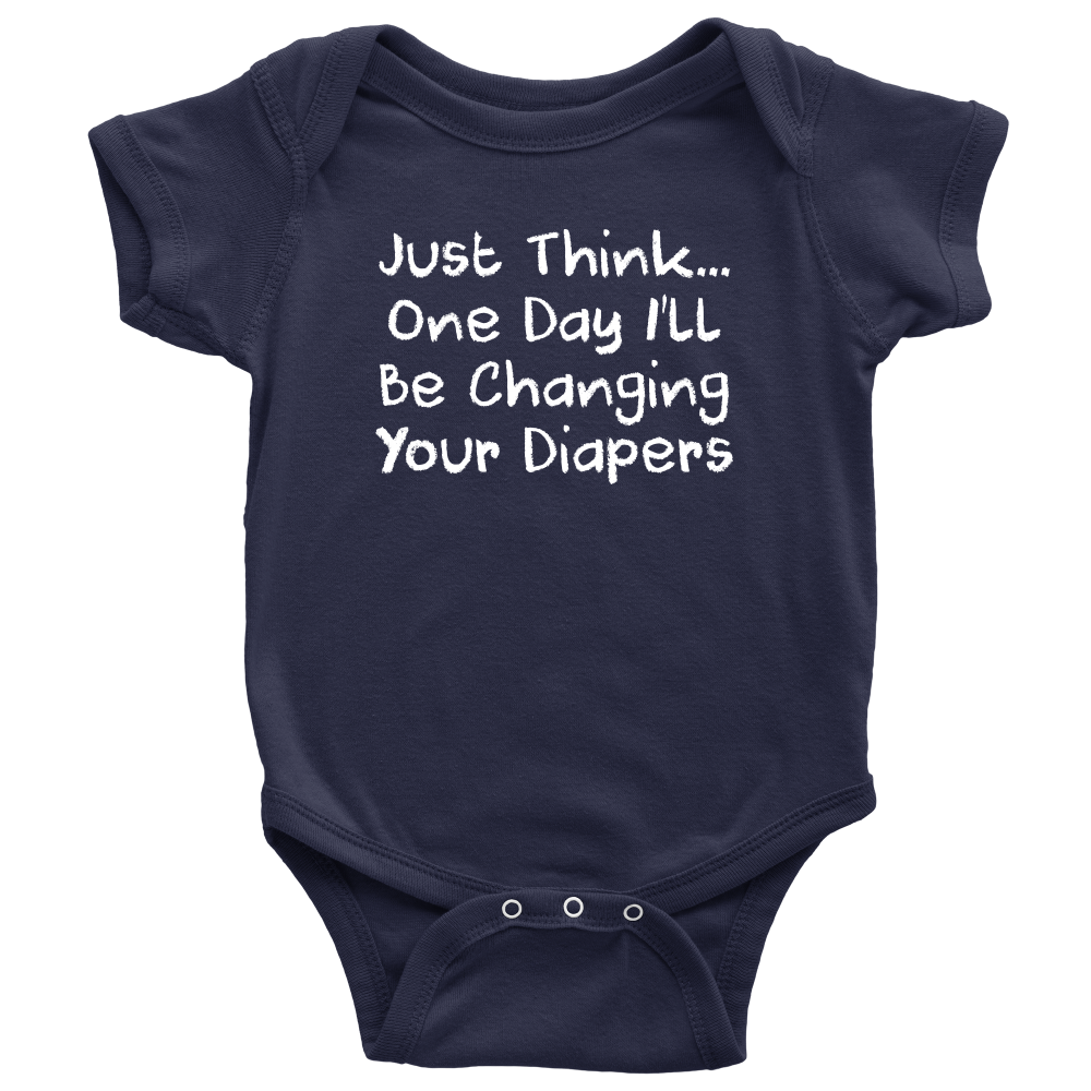 One Day I'll Be Changing Your Diapers - Hilarious Blue Infant Onesie