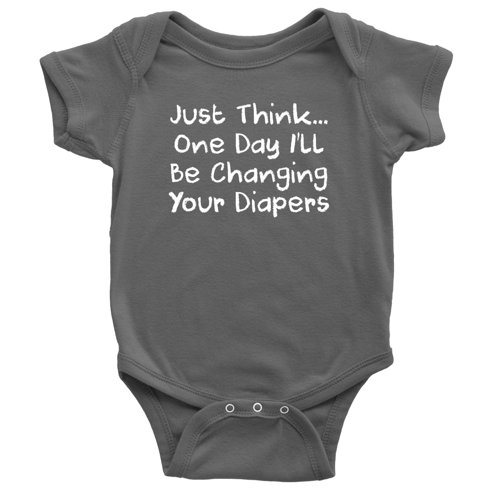 One Day I'll Be Changing Your Diapers - Hilarious Gray Infant Onesie