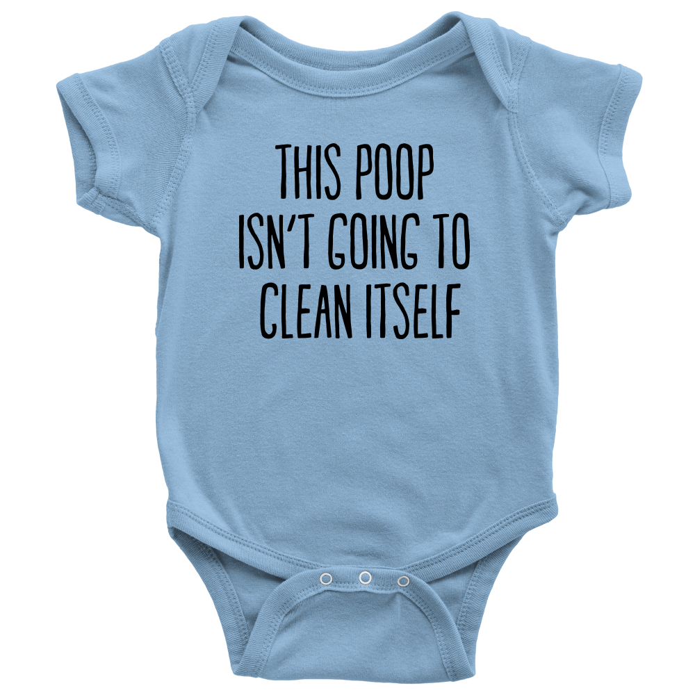 This Poop Isn't Going to Clean Itself - Blue Funny Infant Onesie