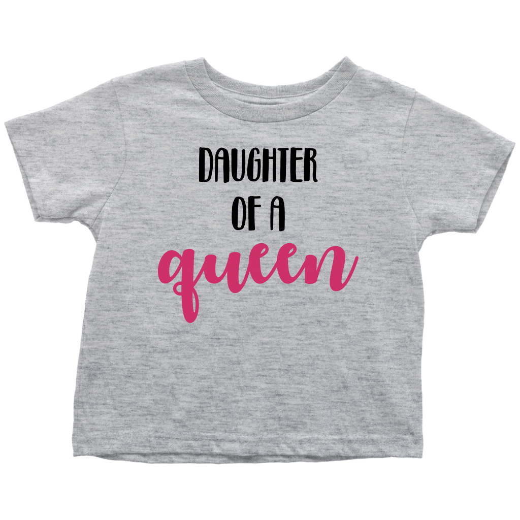Daughter of a Queen - Gray Matching Toddler T-Shirt with Mom