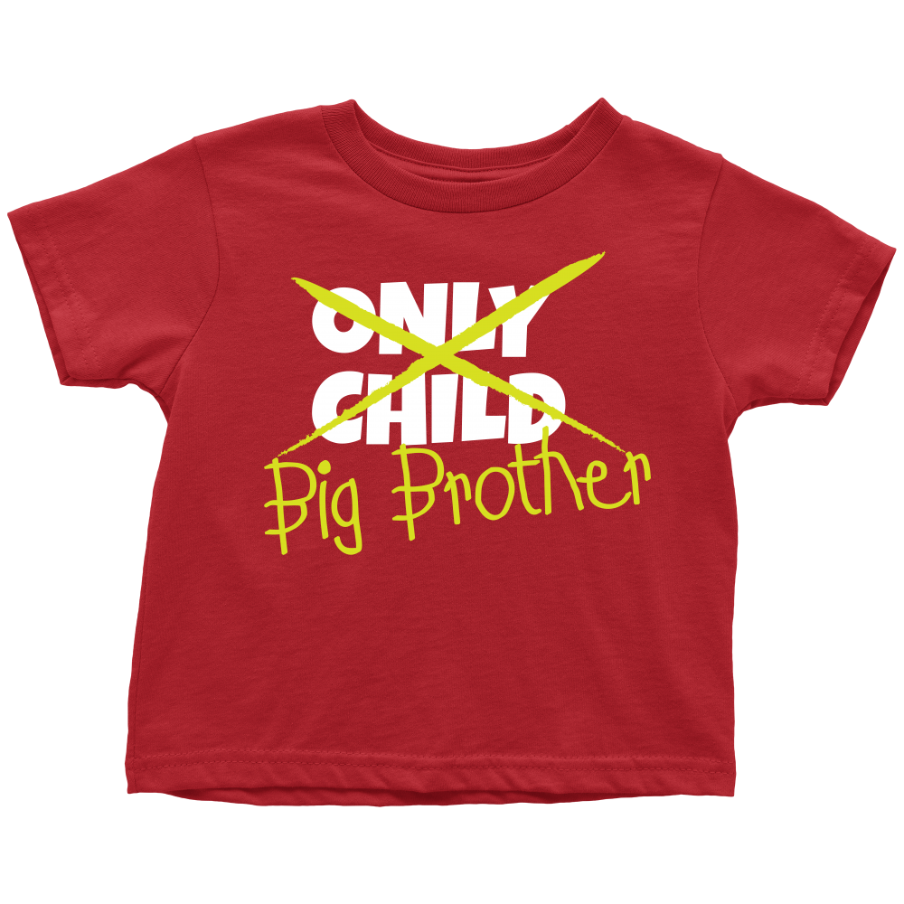 Only Child to Big Brother Red Toddler T-Shirt