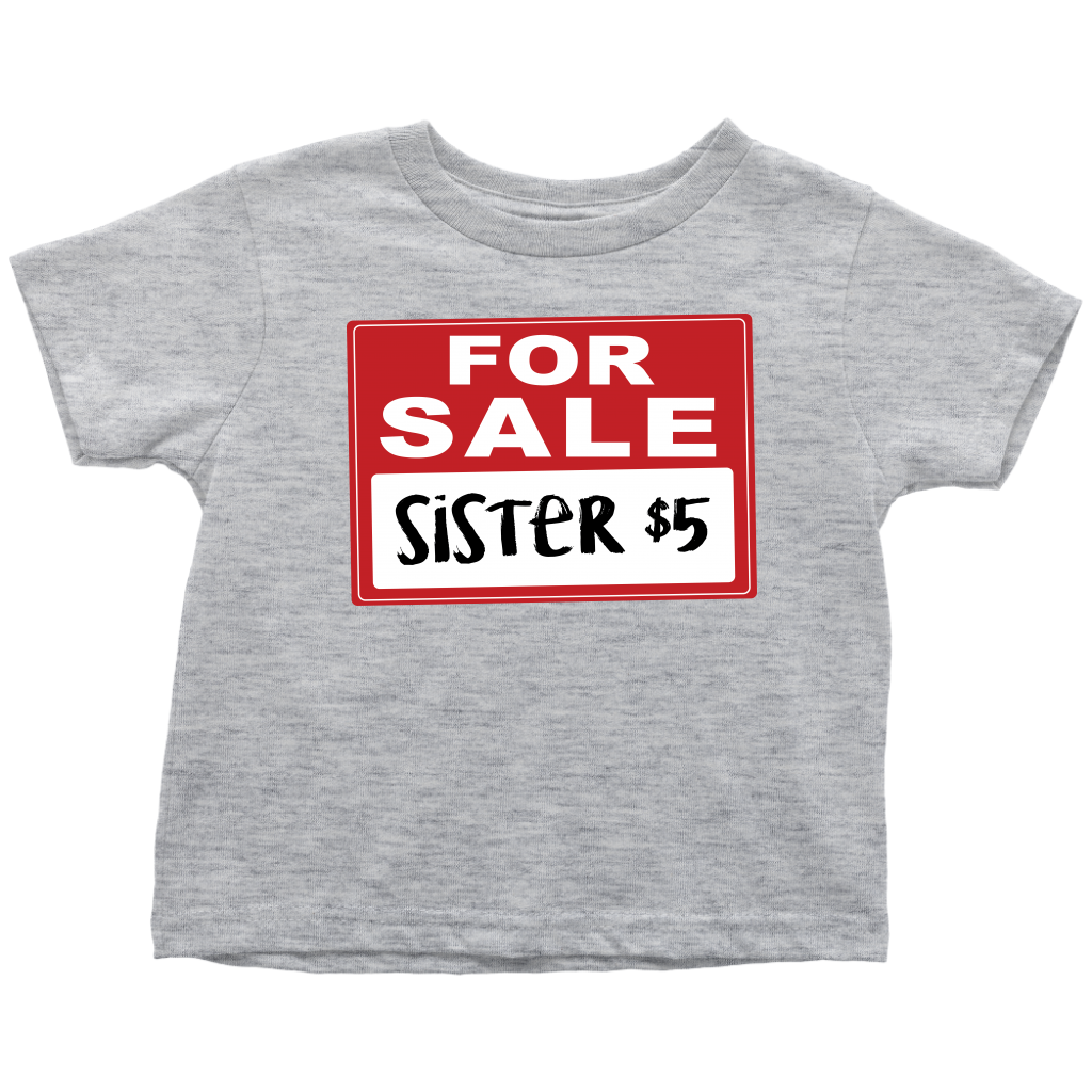 Sister for Sale - Funny Toddler T-Shirt - Gray
