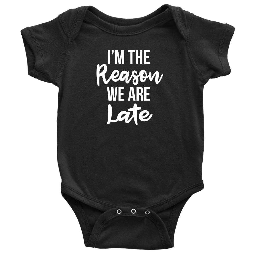 I'm The Reason We Are Late - Funny Baby Shower Gift Onesie - Black