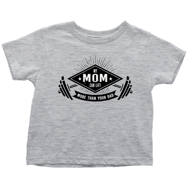 My Mom Can Lift More Than Your Dad - Fun Toddler T-Shirt - Grey