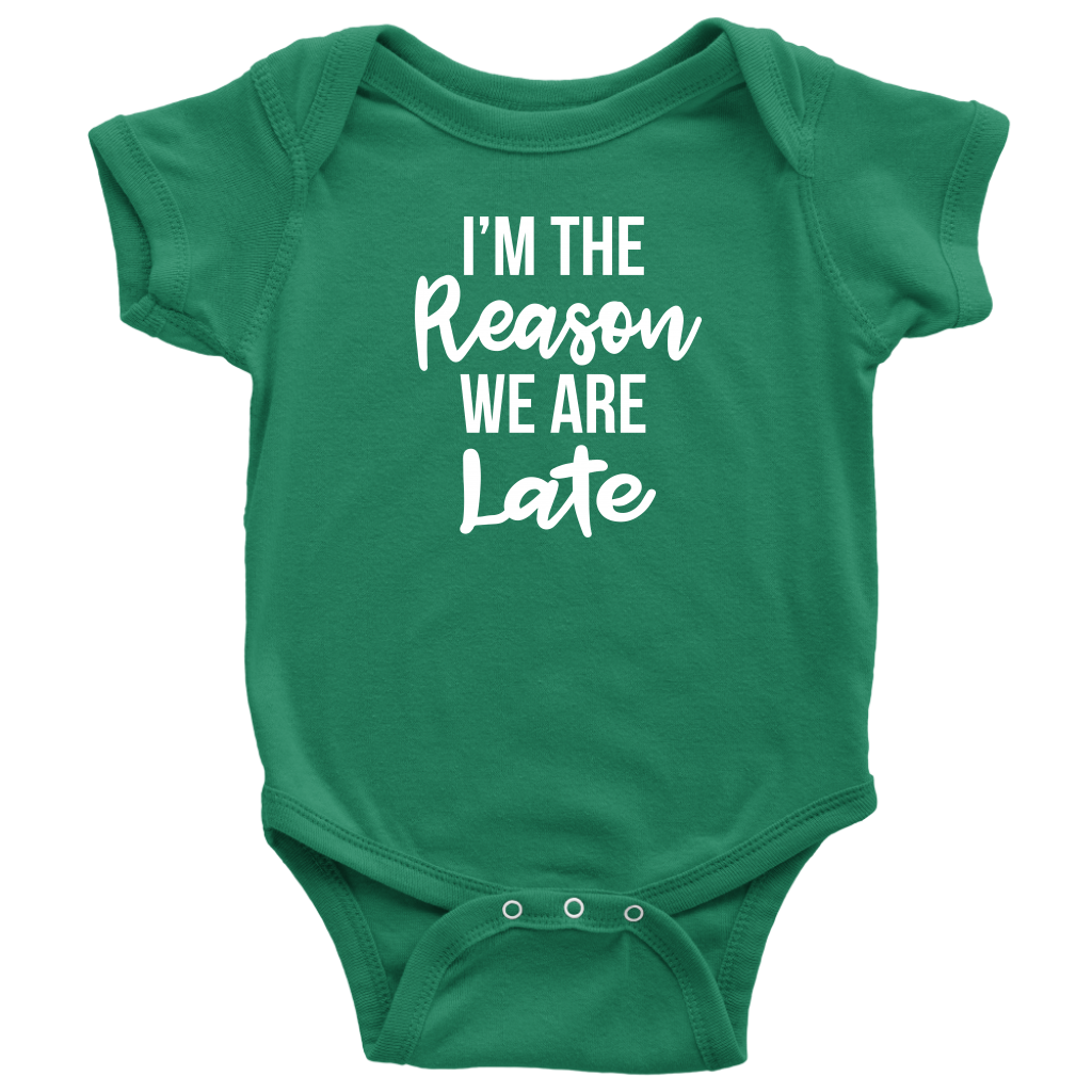 I'm The Reason We Are Late - Funny Baby Shower Gift Onesie - Green