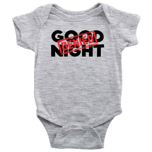 Good Night Denied - Funny Baby Onesie - Gray