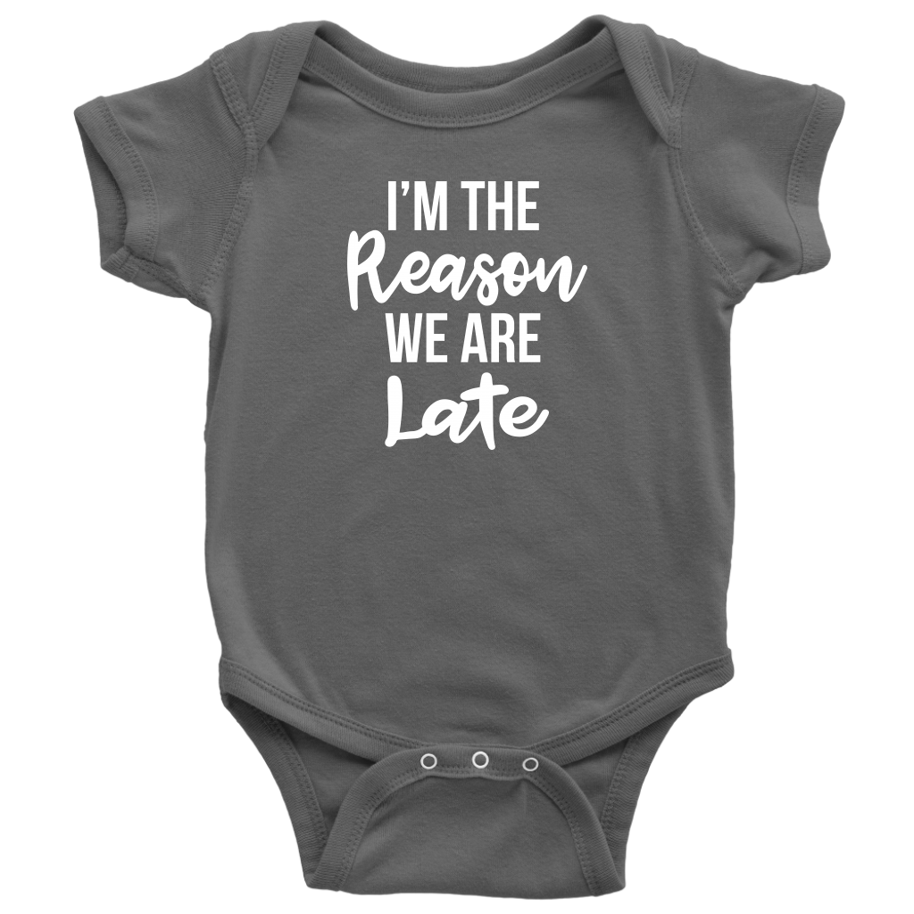I'm The Reason We Are Late - Funny Baby Shower Gift Onesie - Gray