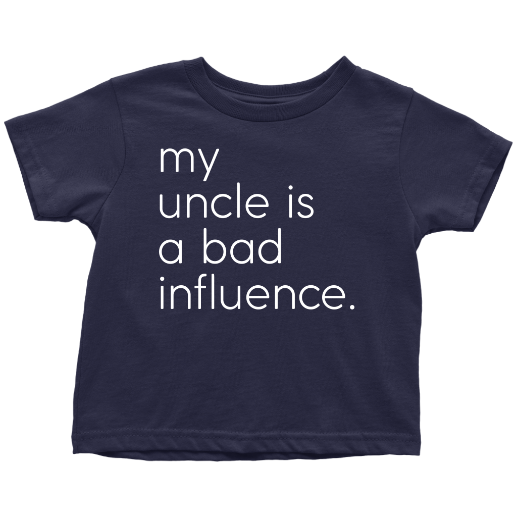 My Uncle Is A Bad Influence - Fun Toddler Navy Tee