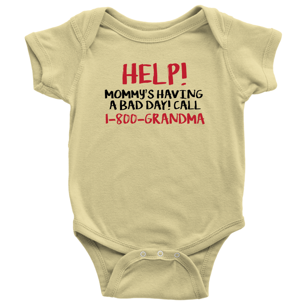 Mommy's Having A Bad Day...Call Grandma - Yellow Infant Onesie
