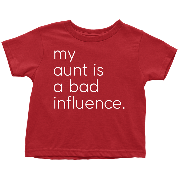 My Aunt Is A Bad Influence - Fun Toddler Red Tee