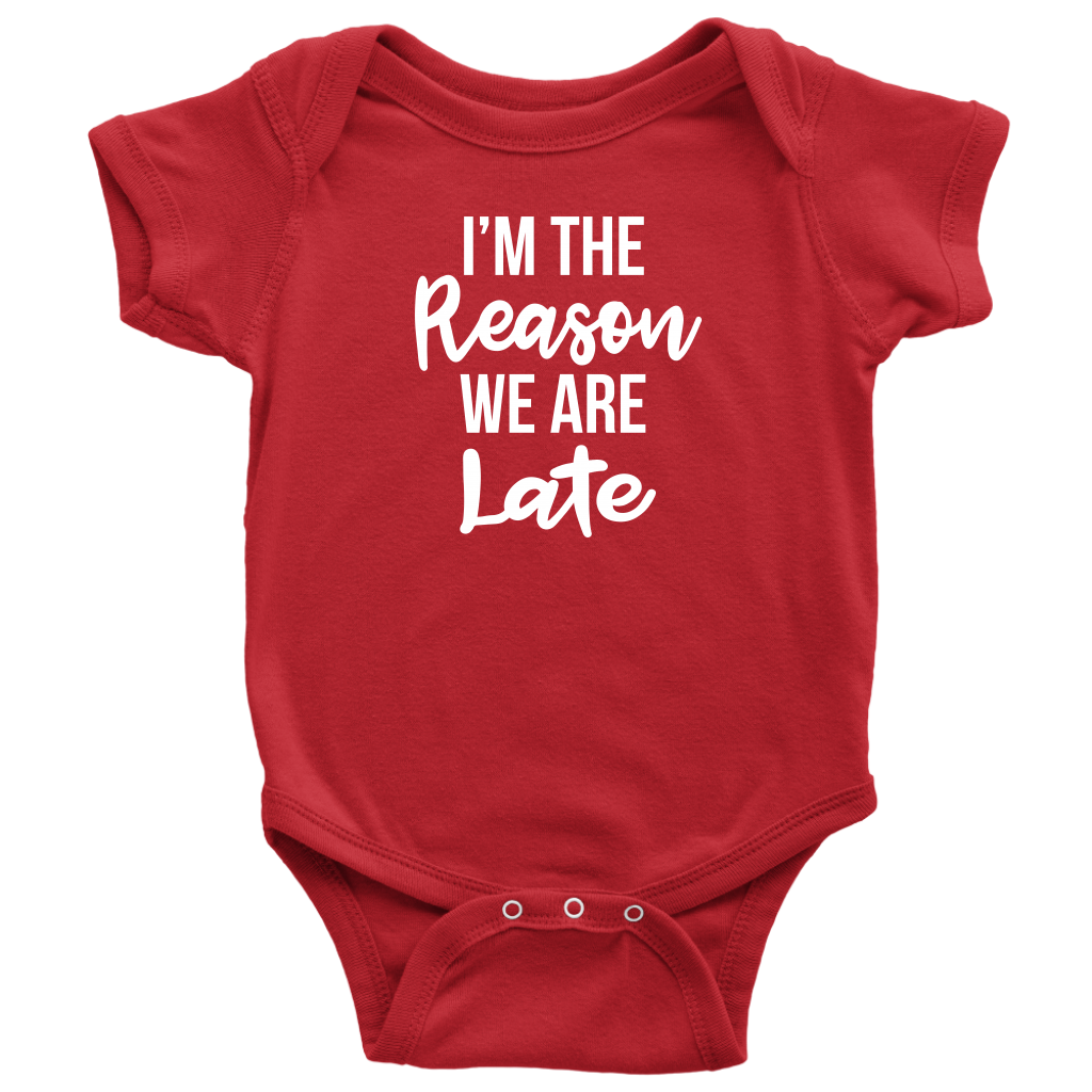 I'm The Reason We Are Late - Funny Baby Shower Gift Onesie - Red
