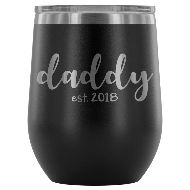 Daddy est. 2018 - 12oz Tumbler - Black