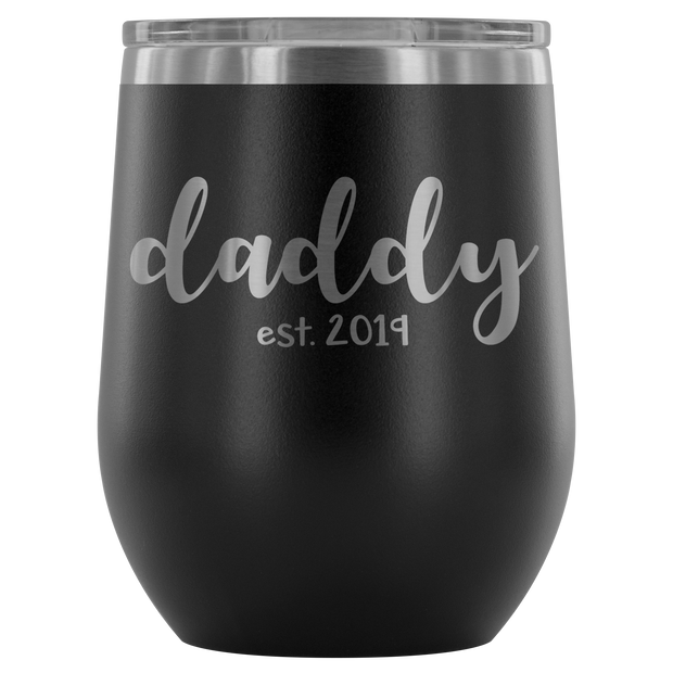 Daddy est. 2019 12oz Tumbler - Black