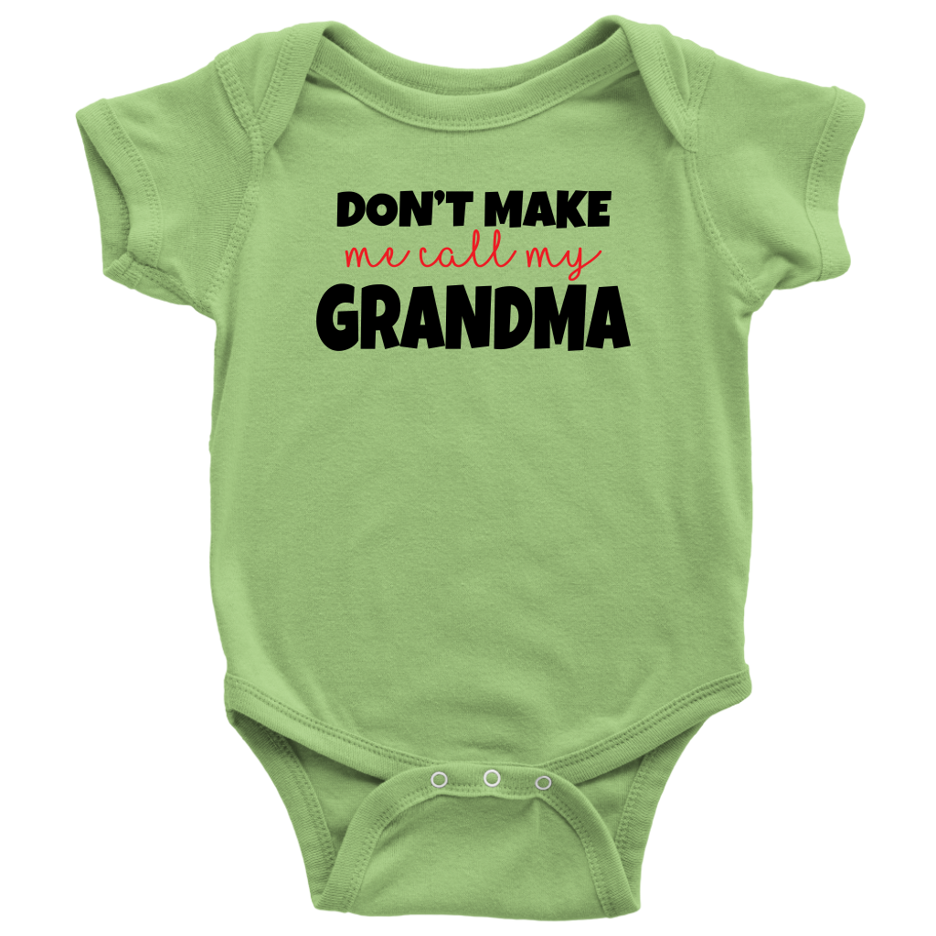 Don't Make Me Call My Grandma - Green Cute Infant Onesie