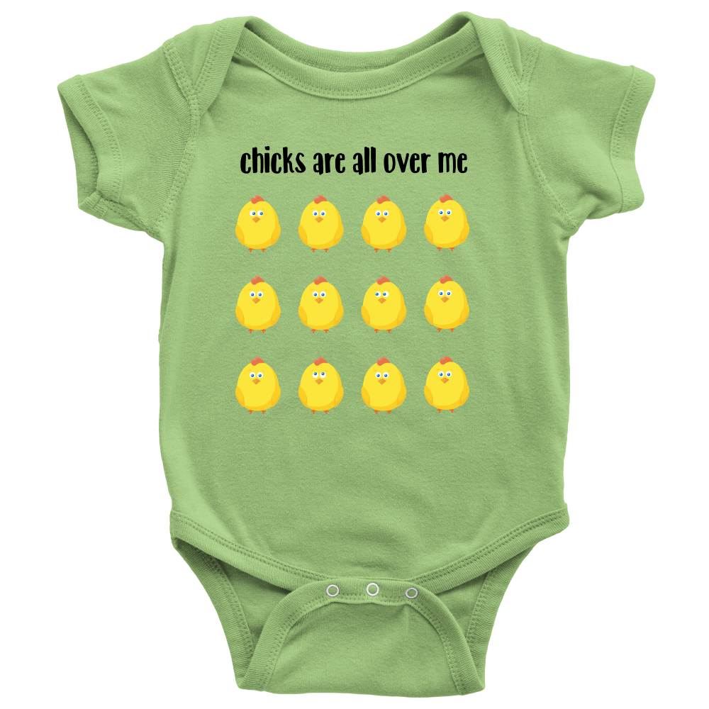 Chicks Are All Over Me - Green Funny Baby Boy Onesie
