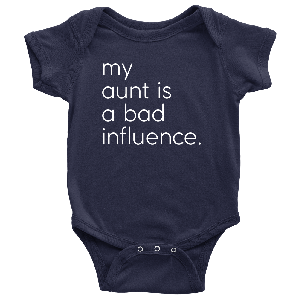 My Aunt Is a Bad Influence - Fun Baby Navy Onesie