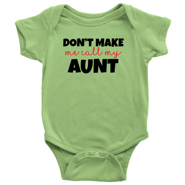 Don't Make Me Call My Aunt - Green Fun Baby Onesie