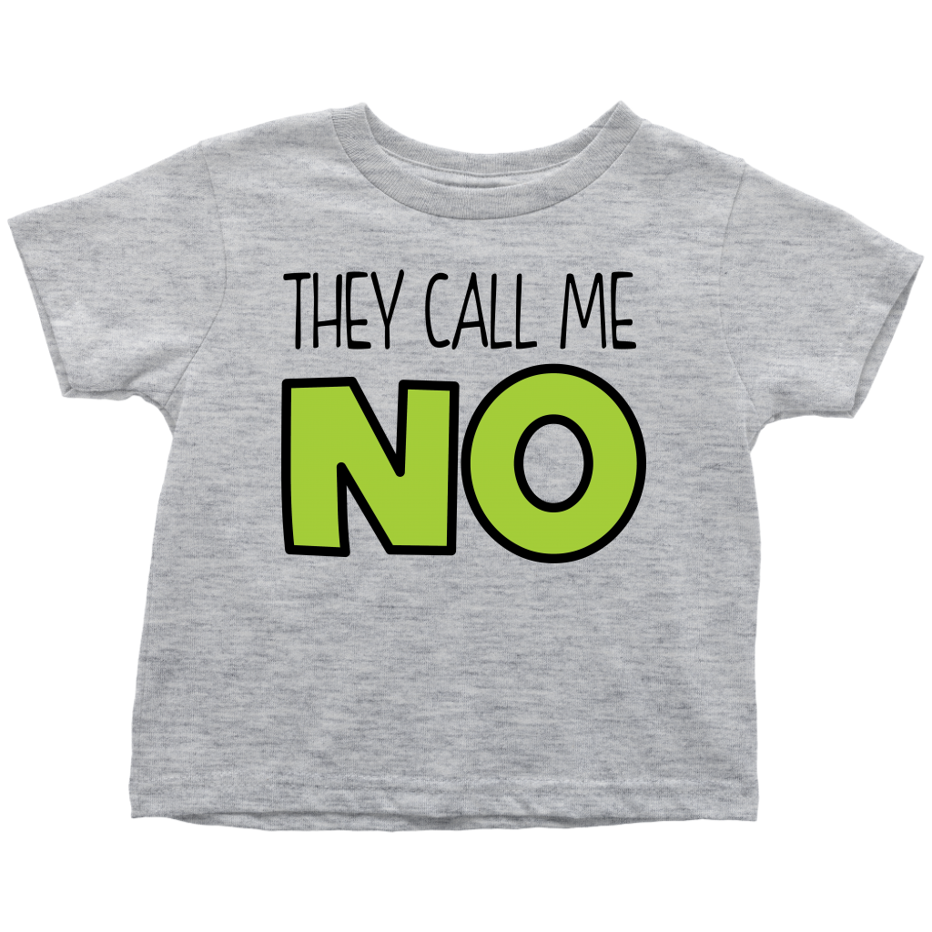 They Call Me NO - Funny Toddler T-Shirt - Gray