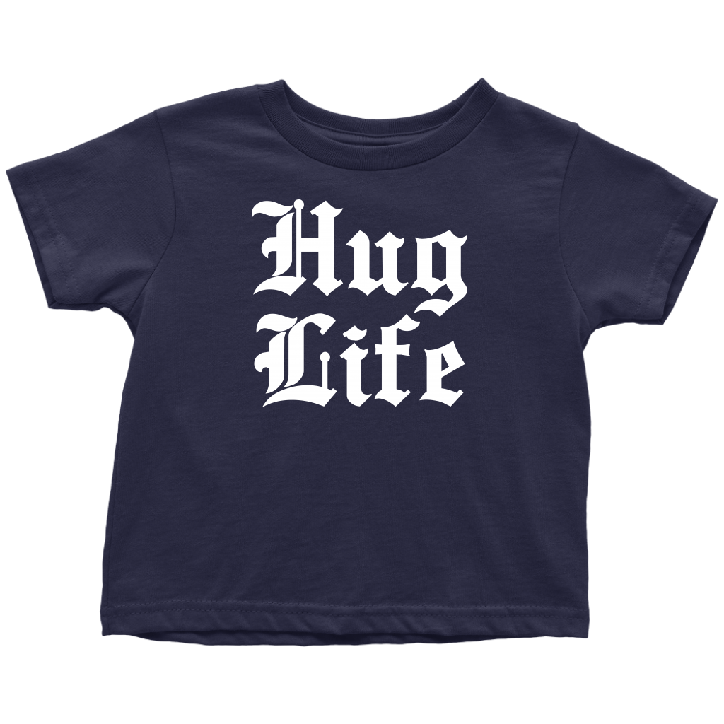 Hug Life - Toddler T-Shirt - Navy