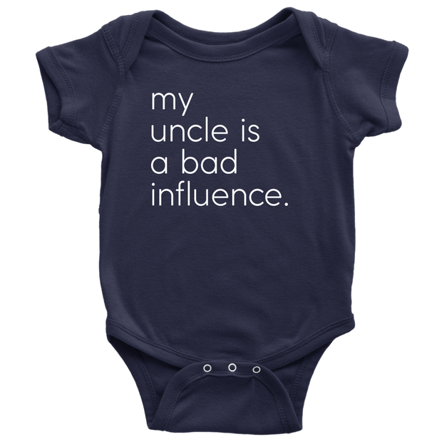 My Uncle Is A Bad Influence - Fun Baby Blue Onesie