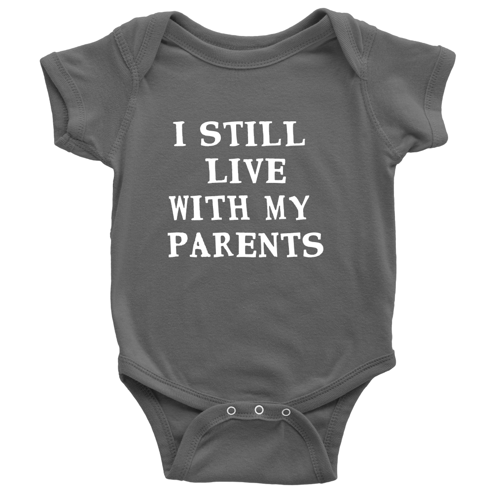I Still Live With My Parents - Witty Baby Asphalt Onesie