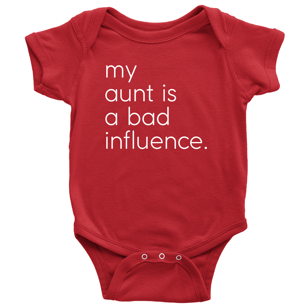 My Aunt Is a Bad Influence - Fun Baby Red Onesie