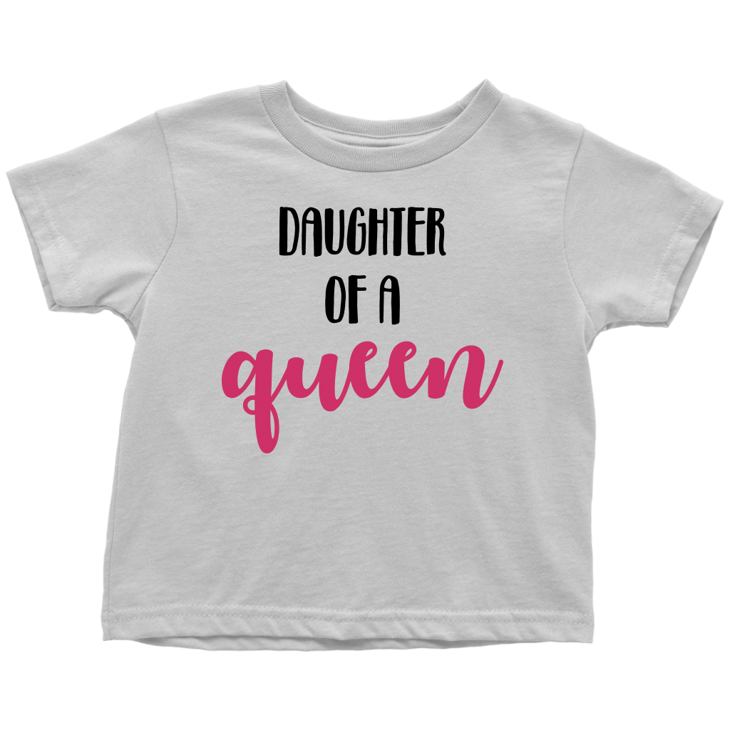 Daughter of a Queen - White Matching Toddler T-Shirt with Mom