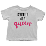 Daughter of a Queen Toddler T-Shirt