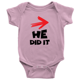 He Did It - Twins Baby Onesie