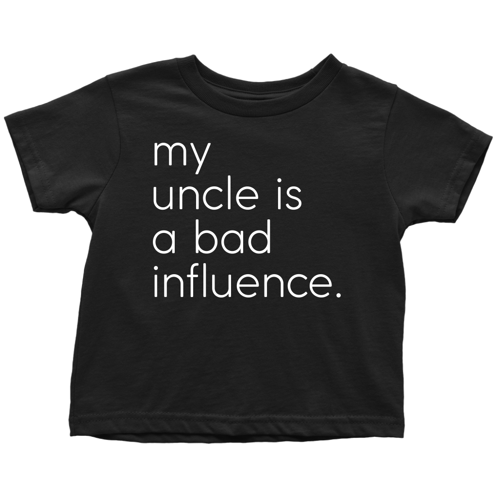 My Uncle Is A Bad Influence - Fun Toddler Black Tee
