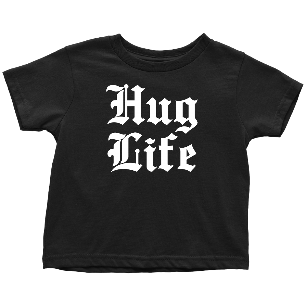Hug Life - Toddler T-Shirt - Black