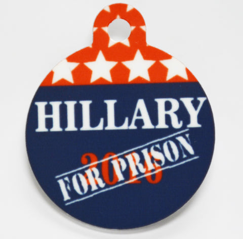 Hillary For Prison Pet ID Tag