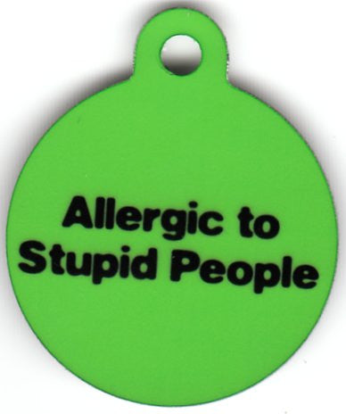 Round Allergic To Stupid People Pet Tag