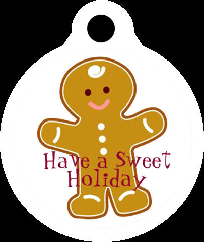 Have A Sweet Holiday Gingerbread Man Christmas Pet Tag