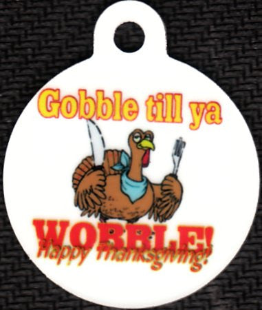 Gobble Till You Wobble Happy Thanksgiving Pet Tag