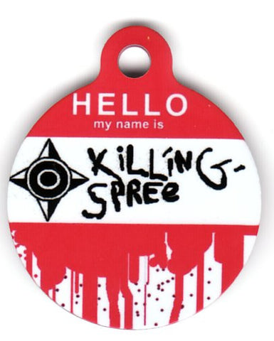 Round Hello My Name Is Killing Spree Pet Tag