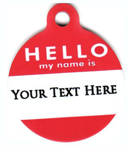 Round Hello My Name Is YOUR PETS NAME Pet Tag