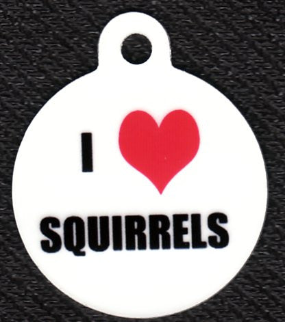 Round I Love Squirrels Pet ID Tag