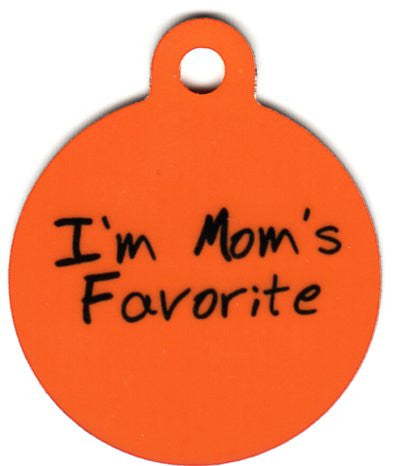 Round Im Moms Favorite Pet Tag