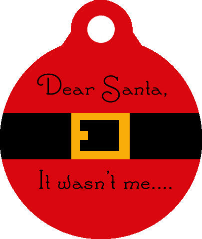 Dear Santa It Wasn't Me Christmas Pet Tag