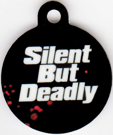 Round Silent But Deadly 2 Colors Pet Tag