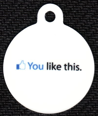 Round You You Like This Pet Tag
