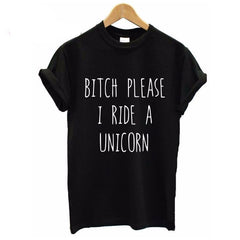 Summer T shirt Women BITCH PLEASE I RIDE A UNICORN Printed T-shirt Short Sleeve Funny Tops-Dollar Bargains Online Shopping Australia