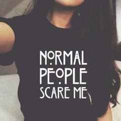 Normal People Scare Me Harajuku Brand New Women T shirt Cotton Casual Funny For Lady White Black Tops Tee Hipster Street-Dollar Bargains Online Shopping Australia