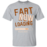 Fart Now Loading T-Shirt