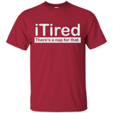 iTired There's A Nap For That T-Shirt