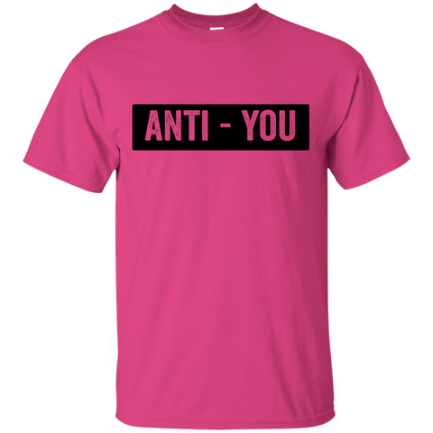 Anti - You T-Shirt