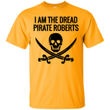 I Am The Dread Pirate Roberts T-Shirt